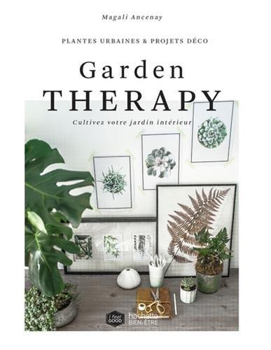 Garden Therapy: Cultivez votre jardin intérieur