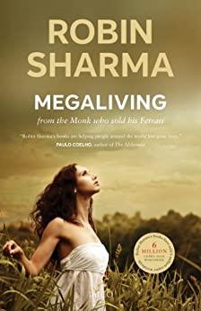 MegaLiving: 30 Days To A Perfect Life by [Sharma, Robin]