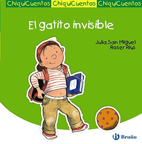 El gatito invisible (Castellano - A Partir De 3 Años - Cuentos - Chiquicuentos) por Julia San Miguel Martos