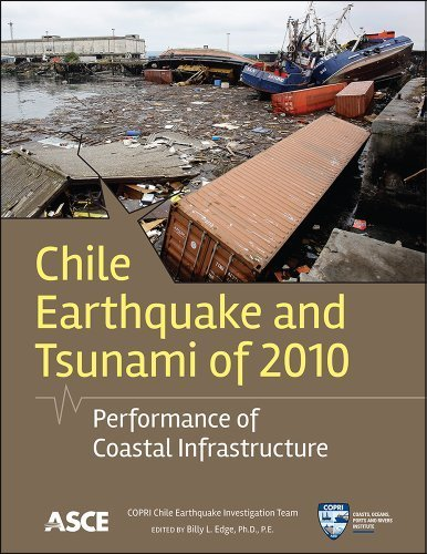 Chile Earthquake and Tsunami of 2010: Performance of Coastal Infrastructure by COPRI Chile Earthquake Investigation Team (2013) Paperback