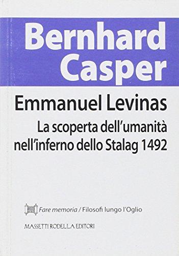 Emmanuel Levinas. La scoperta dell'umanit nell'inferno dello Stalag 1492