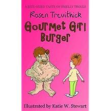 Gourmet Girl Burger (Smelly Trolls)