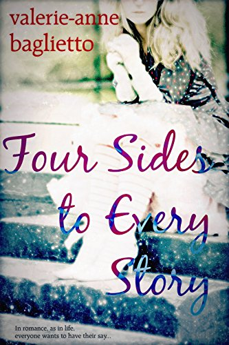 Four Sides to Every Story: SHORTLISTED IN THE 2015 LOVE STORIES AWARDS by [Baglietto, Valerie-Anne]