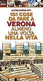 101 cose da fare a Verona almeno una volta nella vita