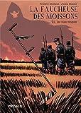 La faucheuse des moissons, Tome 1 : Les blés coupés...