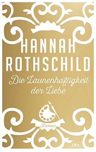 Die Launenhaftigkeit der Liebe: Roman (Die Geschichte Von Hannah)