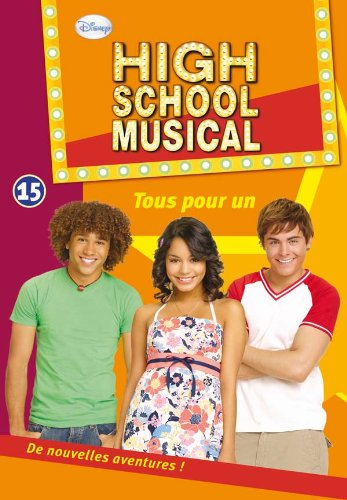 High School Musical 15 - Tous pour un par Walt Disney