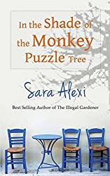 In the Shade of the Monkey Puzzle Tree (Greek Village) by Sara Alexi (2014-01-27)