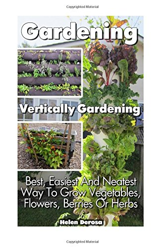 gardening-vertically-gardening-best-easiest-and-neatest-way-to-grow-vegetables-flowers-berries-or-he