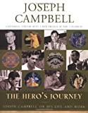 The Hero's Journey: Joseph Campbell on His Life and Work (The Collected Works of Joseph Campbell) Hardcover ¨C August 27, 2003