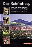 Der Schönberg: Natur-und Kulturgeschichte eines Schwarzwald-Vorberges