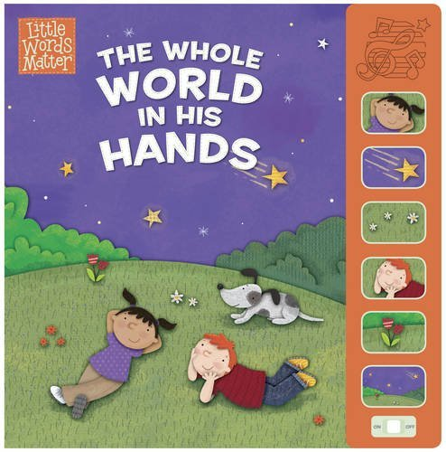 The Whole World in His Hands, Sound Book (Little Words MatterTM) by B&H Kids Editorial Staff (2015-09-01)