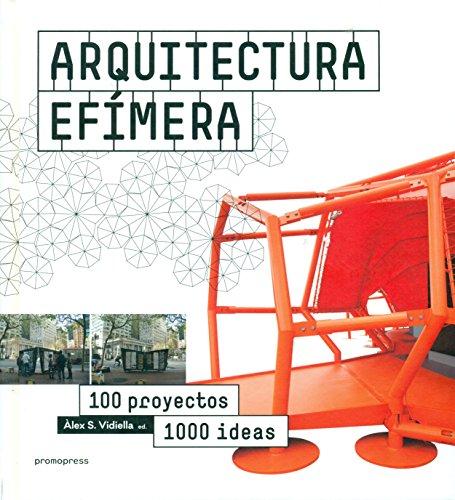 Arquitectura efímera. 100 proyectos, 1000 ideas