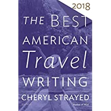 The Best American Travel Writing 2018 (The Best American Series ®) (English Edition)