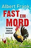 Image of Fast ein Mord: Stefanie Ullrich ermittelt