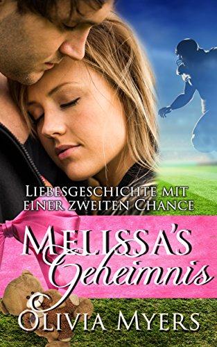 Melissas Geheimnis: Liebesgeschichte mit einer zweiten Chance (New Adult, Schwangerschaft, Alpha-Mann, Football, Sportroman)