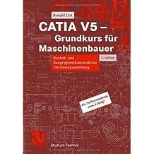 CATIA V5 - Grundkurs für Maschinenbauer (Studium Technik)