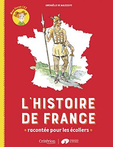 L'histoire de France racontée pour les écoliers - Mon livret CE2