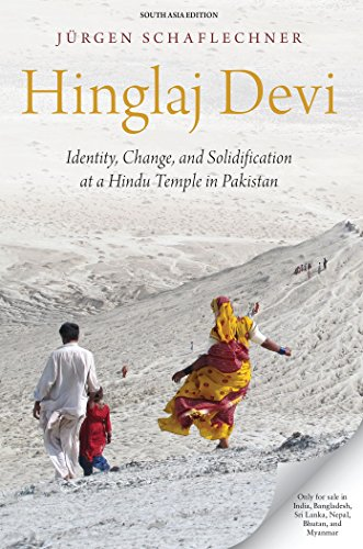 Hinglaj Devi: Identity, Change and Solidification at a Hindu Temple in Pakistan