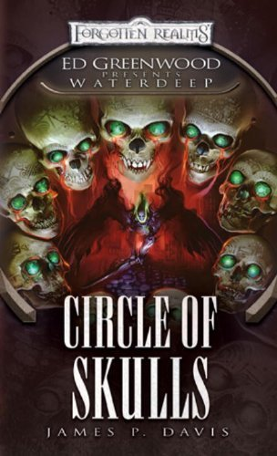 Circle of Skulls: Ed Greenwood Presents Waterdeep (Dungeons & Dragons: Forgotten Realms) by James P. Davis (4-May-2010) Mass Market Paperback par James P. Davis