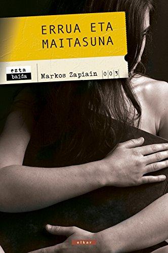 Errua eta maitasuna (Eztabaida Book 3) (Basque Edition) por Markos Zapiain Agirre