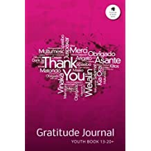 Gratitude Journal Youth Book 13-20+: An Inspirational Notebook to Practise Daily Gratitude For Children Aged 13 to 20+ at Home: Volume 7 (Gratitude at Home Series)