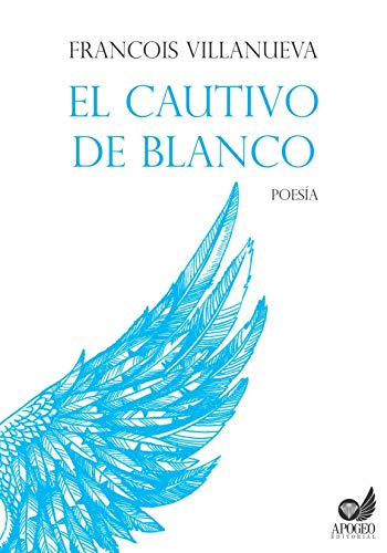 El cautivo de blanco eBook: Francois Villanueva Paravicino: Amazon ...