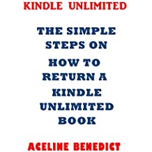 KINDLE UNLIMITED: THE SIMPLE STEPS ON HOW TO RETURN A KINDLE UNLIMITED BOOK (English Edition)