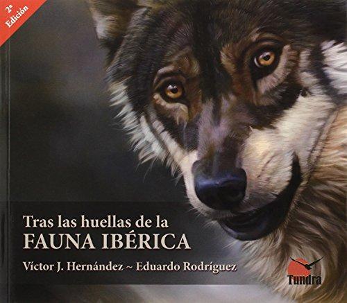 Tras las huellas de la fauna ibérica (2ª ed.) (Cuadernos De Naturaleza)
