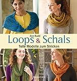 'Loops und Schals: Tolle Modelle zum Stricken' von Ann Budd
