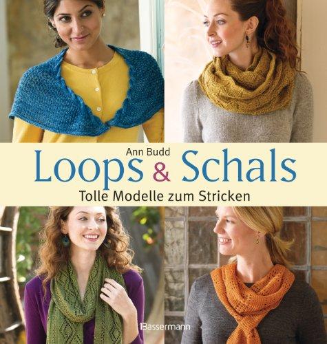 Buchseite und Rezensionen zu 'Loops und Schals: Tolle Modelle zum Stricken' von Ann Budd