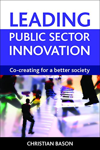 Leading Public Sector Innovation: Co-Creating for a Better Society por Christian Bason