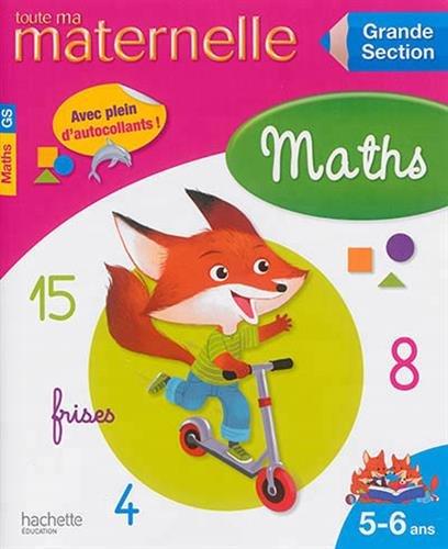 Toute ma maternelle, maths Grande Section : 5-6 ans