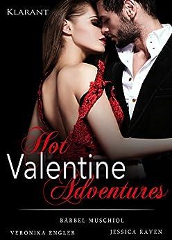 Hot Valentine Adventures von [Muschiol, Bärbel, Raven, Jessica, Engler, Veronika]