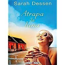Atrapa la luna / Keeping the Moon (Spanish Edition) by Sarah Dessen (2013-10-15)