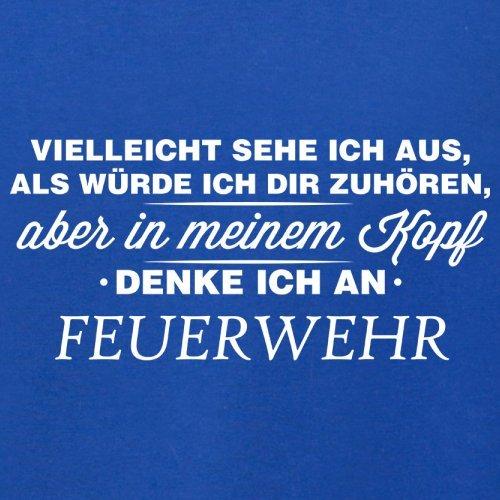 Vielleicht sehe ich aus als würde ich dir zuhören aber in meinem Kopf denke ich an Feuerwehr - Damen T-Shirt - 14 Farben Royalblau