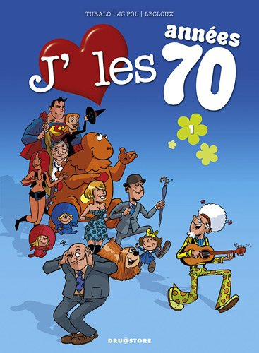 J'aime les années 70, Tome 1 : Love is all