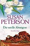 Die wei�e Aborigine: Australienroman...