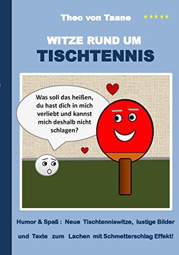 Witze Rund Um Tischtennis: Humor U0026 Spaß: Neue Tischtenniswitze, Lustige  Bilder Und Texte