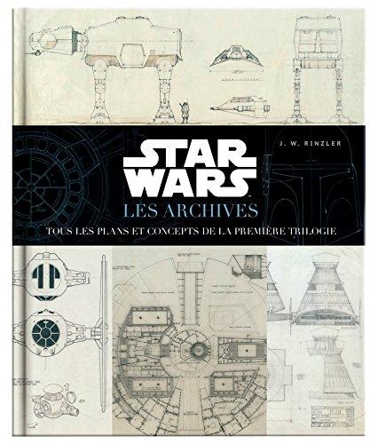 Star Wars : Les Archives -Tous les plans et concepts de la première trilogie