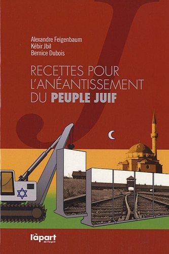 RECETTES POUR L'ANEANTISSEMENT DU PEUPLE JUIF par Bernice Dubois