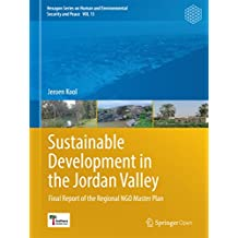 Sustainable Development in the Jordan Valley: Final Report of the Regional NGO Master Plan (Hexagon Series on Human and Environmental Security and Peace)