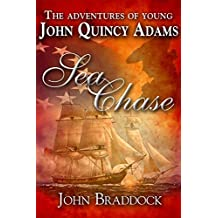 The Adventures Of Young John Quincy Adams: Sea Chase