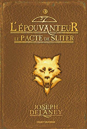 L'épouvanteur, Tome 11 : Le pacte de Sliter par Joseph Delaney
