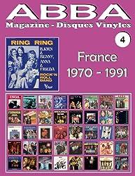ABBA - Magazine Disques Vinyles Nº 4 - France (1970-1991): Discographie éditée par Vogue, Melba, Polydor, SAVA. - Guide couleur.