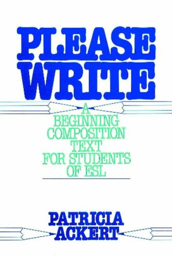 Please Write: Beginning Composition Text for Students of English as a Second Language