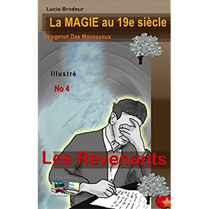 Les Revenants La MAGIE au 19è siècle No 4 (Illustré)