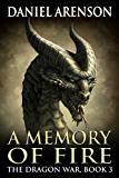 A Memory of Fire (The Dragon War Book 3)