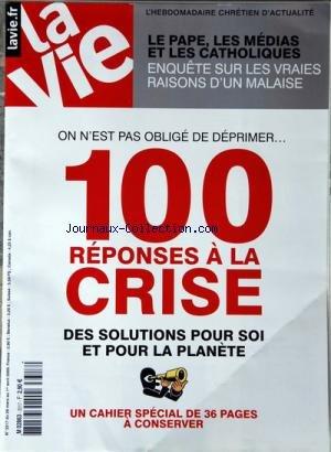 VIE (LA) [No 3317] du 26/03/2009 - LE PAPE - LES MEDIAS ET LES CATHOLIQUES / UNE VRAIES RAISONS D'UN MALAISE -ON N'EST PAS OBLIGE DE DEPRIMER / 100 REPONSES A LA CRISE - DES SOLUTIONS POUR SOI ET POUR LA