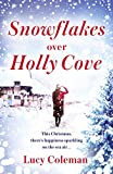 Snowflakes Over Holly Cove: The most heartwarming festive romance of 2018 by Lucy Coleman